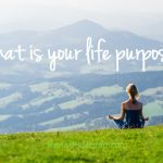 3 Easy Steps to Find Your True Life's Purpose